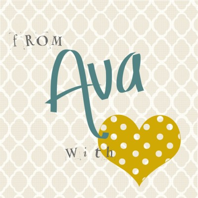 from Ava, with love